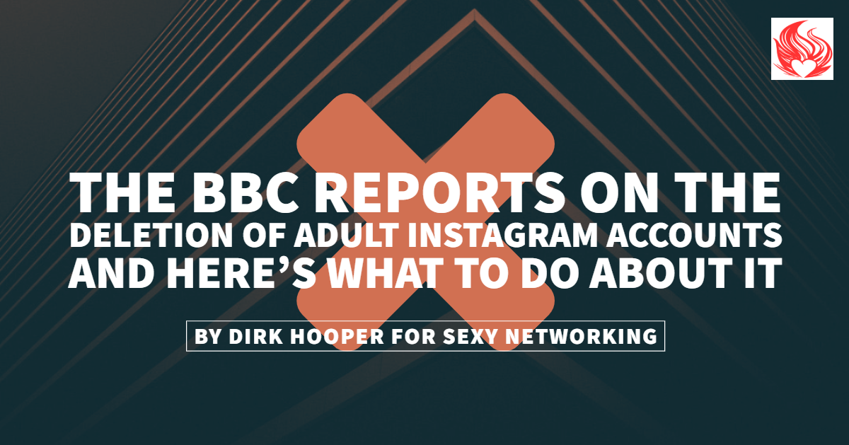 The BBC Reports on the Deletion of Adult Instagram Accounts and Here's What to Do About It